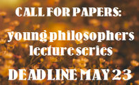 Young Philosophers Lecture Series: Call for papers deadline May 23