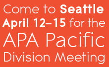 Come to Seattle April 12–15 for the APA Pacific Division Meeting