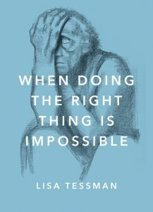 When Doing The Right Thing Is Impossible By Lisa Tessman