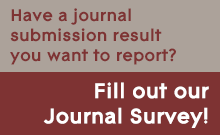 Have a journal submission result you'd like to report? Fill out our journal survey!