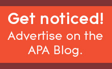 Get noticed! Advertise on the APA Blog.
