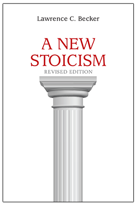 A New Stoicism by Lawrence Becker